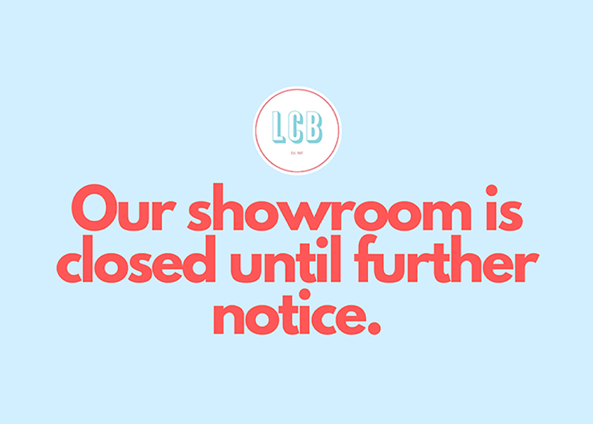 Our showroom is closed until further notice