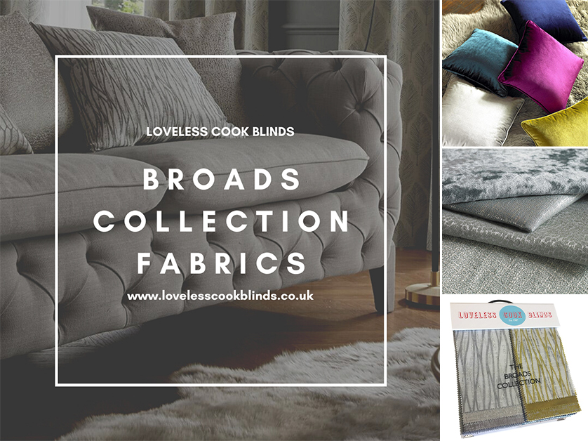 The New Broads Collections Fabrics from Loveless Cook Blinds